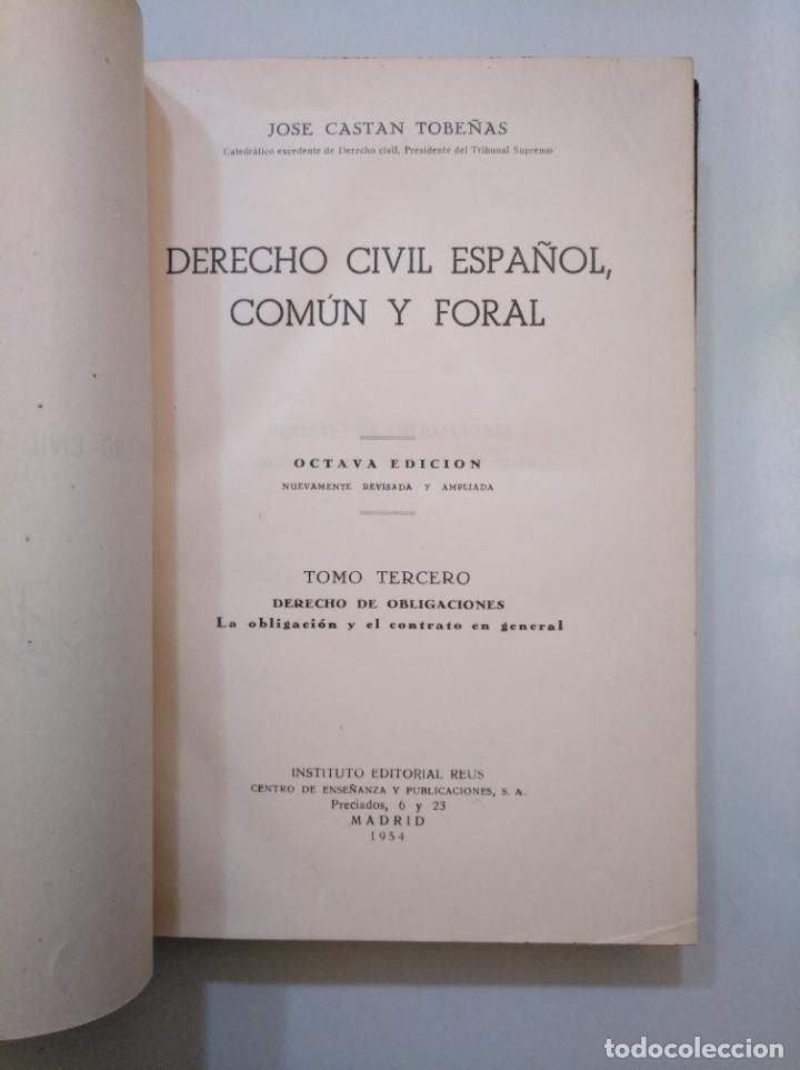 Libros de segunda mano: DERECHO CIVIL ESPAÑOL, COMUN Y FORAL. JOSE CASTAN TOBEÑAS. TOMO TERCERO. EDITORIAL REUS 1954 TDK378 - Foto 3 - 158500446