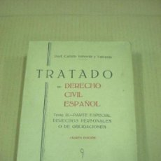 Libros de segunda mano: TRATADO DE DERECHO CIVIL ESPAÑOL . TOMO III PROF. CALIXTO VALVERDE Y VALVERDE 1937. Lote 158551230