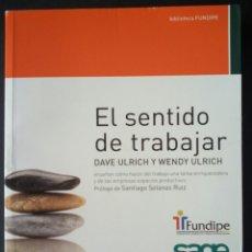 Libros de segunda mano: CTC - EL SENTIDO DE TRABAJAR - DAVID Y WENDY ULRICH - LID EDITORIAL - FUNDIPE - SEMI NUEVO. Lote 158622630