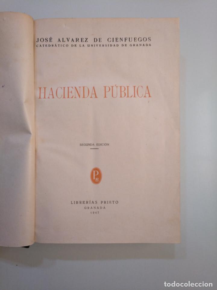 Libros de segunda mano: HACIENDA PUBLICA. JOSE ALVAREZ DE CIENFUEGOS. LIBRERIAS PRIETO. GRANADA 1947. TDK380 - Foto 4 - 158724370