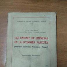 Libri di seconda mano: LAS UNIONES DE EMPRESASEN LA ECONOMIA FASCISTA. Lote 158782782