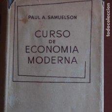 Libros de segunda mano: PAUL . SAMUELSON CURSO DE ECONOMÍA MODERNA AGUILAR. Lote 158898982