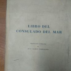 Livres d'occasion: LIBRO DEL CONSULADO DEL MAR. - PARELLADA, JUAN RAMON.. Lote 158914926