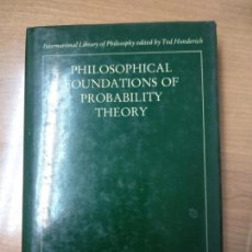Libros de segunda mano: PHILOSOPHICAL FOUNDATIONS OF PROBABILITY THEORY. WEATHERFORD, ROY.. Lote 159153774