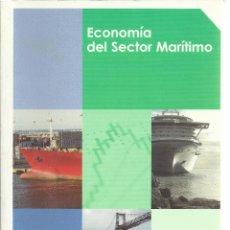 Libros de segunda mano: ECONOMÍA DEL SECTOR MARÍTIMO.INSTITUTO MARÍTIMO ESPAÑOL.FONDO EDITORIAL DE INGENIERÍA NAVAL.2009.. Lote 159226126