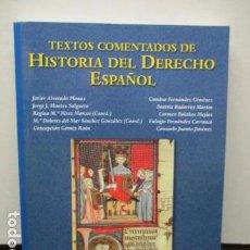 Libros de segunda mano: TEXTOS COMENTADOS DE HISTORIA DEL DERECHO ESPAÑOL. UNED. VV.AA. EDITORIAL SANZ Y TORRES, COMO NUEVO. Lote 159242170