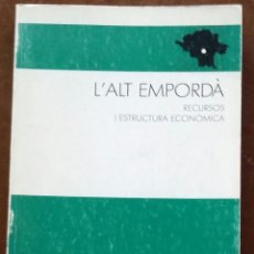 Libros de segunda mano: L'ALT EMPORDÀ. RECURSOS I ESTRUCTURA ECONÒMICA. CAIXA D'ESTALVIS DE CATALUNYA. 1987.. Lote 159271694