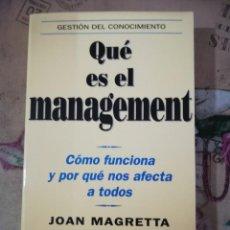 Libros de segunda mano: QUÉ ES EL MANAGEMENT. CÓMO FUNCIONA Y POR QUÉ NOS AFECTA A TODOS - JOAN MAGRETTA. Lote 159275762