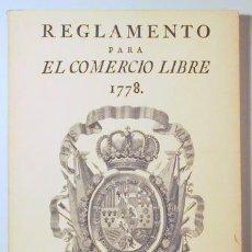Livros em segunda mão: REGLAMENTO Y ARANCELES REALES PARA EL COMERCIO LIBRE DE ESPAÑA A INDIAS DE 12 DE OCTUBRE DE 1778 - S. Lote 159332249