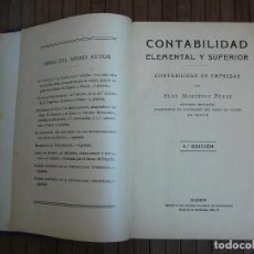 Libros de segunda mano: CONTABILIDAD ELEMENTAL Y SUPERIOR. CONTABILIDAD DE EMPRESAS. ELOY MARTÍNEZ PÉREZ.. Lote 159580046