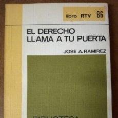 Libros de segunda mano: LIBRO RTV Nº 86 EL DERECHO LLAMA A TU PUERTA (JOSE A. RAMIREZ) BIBLIOTECA BASICA SALVAT - OFM15. Lote 159839946