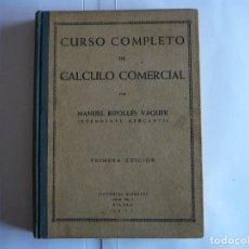 Libros de segunda mano: CURSO COMPLETO DE CÁLCULO COMERCIAL. MANUEL RIPOLLÉS VAQUER. EDITORIAL RIPOLLÉS 1ªEDICIÓN 1947. Lote 159902670