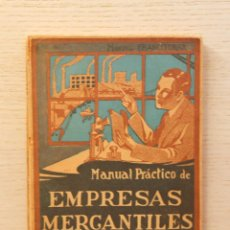 Libros de segunda mano: MANUAL PRÁCTICO DE EMPRESAS MERCANTILES - FRANCITORRA ALEÑA, MANUEL. Lote 159926726