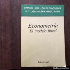 Libros de segunda mano: ECONOMETRÍA. EL MODELO LINEAL. EZEQUIEL URIEL. Lote 160337954