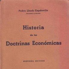 Libros de segunda mano: LLUCH CAPDEVILA, PEDRO: HISTORIA DE LAS DOCTRINAS ECONOMICAS. 1941. Lote 160464010