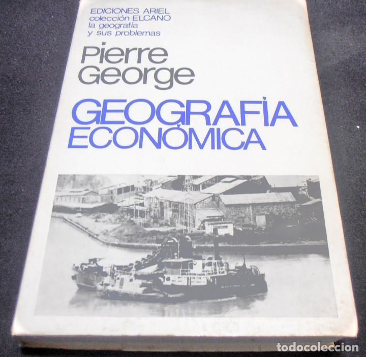 GEOGRAFIA ECONOMICA, PIERRE GEORGE (Libros de Segunda Mano - Ciencias, Manuales y Oficios - Derecho, Economía y Comercio)