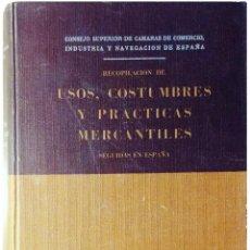 Libros de segunda mano: RECOPILACIÓN DE USOS, COSTUMBRES Y PRÁCTICAS MERCANTILES SEGUIDAS EN ESPAÑA. MADRID : CSIC, 1964. Lote 160658186