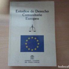 Libros de segunda mano: ESTUDIOS DE DERECHO COMUNITARIO EUROPEO. CONSEJO GENERAL DEL PODER JUDICIAL. Lote 160717690