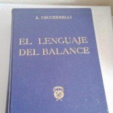 Libros de segunda mano: EL LENGUAJE DEL BALANCE.ALBERTO CECCHERELLI.. Lote 160769073