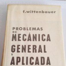 Libros de segunda mano: PROBLEMAS DE MECÁNICA GENERAL Y APLICADA. TOMO PRIMERO.F. WITTENBAUER.LABOR S.A.1965. Lote 160769077