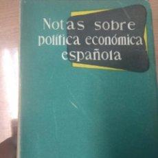 Libros de segunda mano: NOTAS SOBRE POLÍTICA ECONÓMICA ESPAÑOLA, MADRID, 1954. Lote 160874574