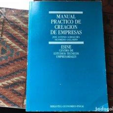 Libros de segunda mano: MANUAL PRÁCTICO DE CREACIÓN DE EMPRESAS. JOSÉ ANTONIO ALMOGUERA. Lote 161108378