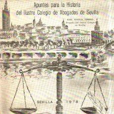 Livros em segunda mão: APUNTES PARA LA HISTORIA DEL ILUSTRE COLEGIO DE ABOGADOS DE SEVILLA. JOSE SANTOS TORRES. 1978.. Lote 161617070