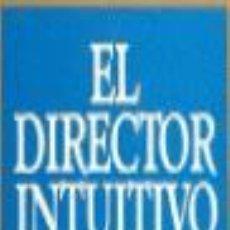 Libros de segunda mano: EL DIRECTOR INTUITIVO. - ROWAN, ROY.. Lote 161627921