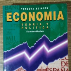 Libros de segunda mano: LIBRO - ECONOMÍA. TEORÍA Y POLÍTICA (1993) FRANCISCO MOCHÓN. Lote 161854357
