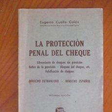 Libros de segunda mano: EUGENIO CUELLO CALÓN. LA PROTECCIÓN PENAL DEL CHEQUE. SEGUNDA EDICIÓN. BARCELONA. 1949. Lote 161931430