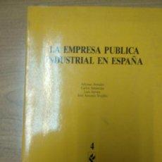 Libros de segunda mano: LA EMPRESA PÚBLICA INDUSTRIAL EN ESPAÑA - NOVALES, ALFONSO . Lote 161998586