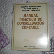 Libros de segunda mano: MANUAL PRÁCTICO DE CONSOLIDACIÓN CONTABLE;MONTESINOS/SIERRA/GORGUES;ARIEL ECONOMÍA 1990. Lote 162463010