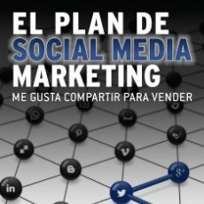 Libros de segunda mano: EL PLAN DE SOCIAL MEDIA MARKETING. Lote 162736498