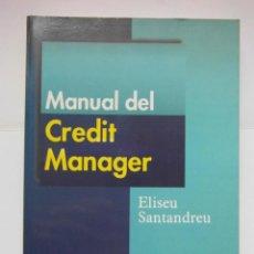 Libros de segunda mano: MANUAL DEL CREDIT MANAGER. ELISEU SANTANDREU. GESTION 2000. AÑO 2002 DEBIBL. Lote 162791762