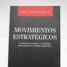 Libros de segunda mano: MOVIMIENTOS ESTRATEGICOS. 14 TACTICAS DE ATAQUE Y DE DEFENSA.VASCONCELLOS.2007.DEBIBL. Lote 162817594