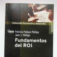 Libros de segunda mano: FUNDAMENTOS DEL ROI. PATRICIA PULLIAM PHILLIPS, JACK J. PHILLIPS. GESTION 2000. DEBIBL. Lote 162821994