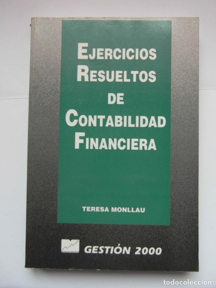 EJERCICIOS RESUELTOS DE CONTABILIDAD FINANCIERA. TERESA MONLLAU. 1997. DEBIBL (Libros de Segunda Mano - Ciencias, Manuales y Oficios - Derecho, Economía y Comercio)