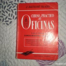 Libros de segunda mano: CURSO PRÁCTICO DE OFICINAS;J.BARTOLOMÉ;GÓMEZ 1973. Lote 163068114