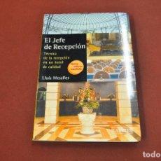 Libros de segunda mano: EL JEFE DERECEPCIÓN, TÉCNICA DE LA RECEPCIÓN EN UN HOTEL DE CALIDAD - LLUÍS MESALLES - LAERTES - EM1. Lote 163447018