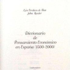 Libros de segunda mano: LUIS PERDICES DE BLAS-JOHN REEDER. DICCIONARIO DE PENSAMIENTO ECONÓMICO EN ESPAÑA. MADRID. 2003.. Lote 163793654