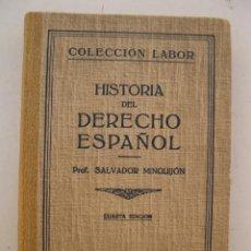Libros de segunda mano: HISTORIA DEL DERECHO ESPAÑOL - SALVADOR MINGUIJÓN - EDITORIAL LABOR - AÑO 1953.. Lote 164192670