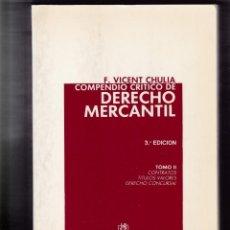 Libros de segunda mano: DERECHO MERCANTIL, COMPENDIO CRITICO - TOMO II - F. VICENT CHULIA - J.M.BOSCH EDITOR 1990. Lote 164739542