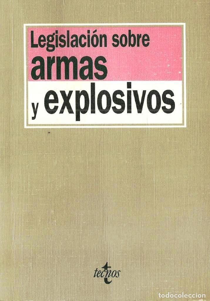 LEGISLACION SOBRE ARMAS Y EXPLOSIVOS TECNOS AÑO 2000 (Libros de Segunda Mano - Ciencias, Manuales y Oficios - Derecho, Economía y Comercio)