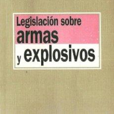 Libros de segunda mano: LEGISLACION SOBRE ARMAS Y EXPLOSIVOS TECNOS AÑO 2000. Lote 165110246