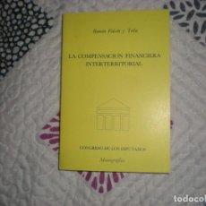 Libros de segunda mano: LA COMPENSACIÓN FINANCIERA INTERTERRITORIAL;R.FALCÓN;CONGRESO DE LOS DIPUTADOS 1986. Lote 165212934