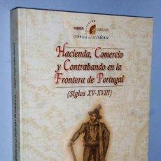 Libros de segunda mano: HACIENDA, COMERCIO Y CONTRABANDO EN LA FRONTERA DE PORTUGAL (SIGLOS XV-XVIII). Lote 165418454