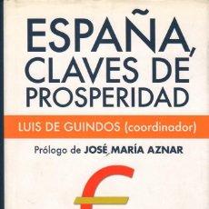 Libros de segunda mano: ESPAÑA, CLAVES DE PROSPERIDAD / LUIS DE GUINDOS Y OTROS. Lote 165437474