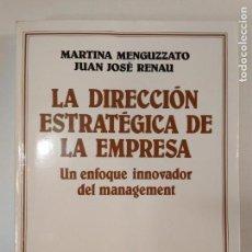 Libros de segunda mano: LA DIRECCIÓN ESTRATÉGICA DE LA EMPRESA. MENGUZZATO / RENAU. ARIEL ISBN 8434420538.. Lote 165762814