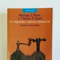 Libros de segunda mano: LA SEGUNDA RUPTURA INDUSTRIAL. MICHAEL J. PIORE Y CHARLES F. SABEL. (1990). Lote 165874618