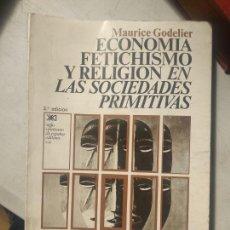 Livros em segunda mão: GODELIER : ECONOMÍA, FETICHISMO Y RELIGIÓN EN LAS SOCIEDADES PRIMITIVAS (SIGLO XXI,. Lote 240626190
